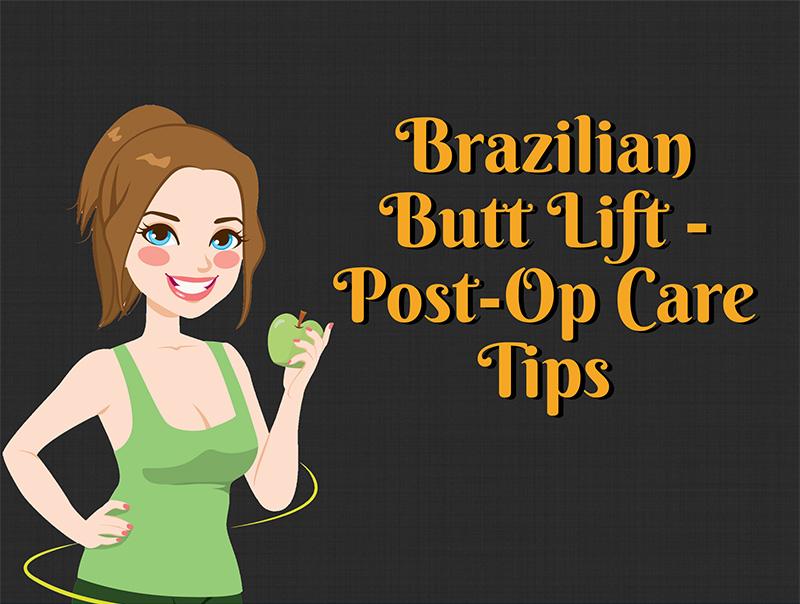 Brazilian Butt Lift - Post-Op Care Tips